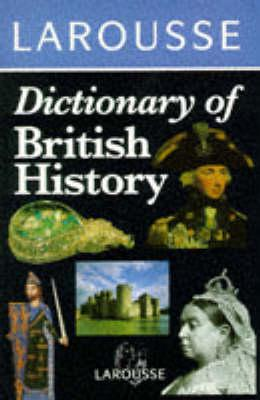 Image for Larousse Dictionary of British History