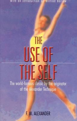 USE OF THE SELF, THE, ALEXANDER, F. M.