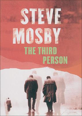 The Third Person, Mosby, Steve