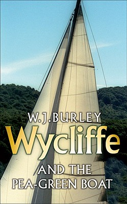 WYCLIFFE AND THE PEA-GREEN BOAT, Burley, W. J.