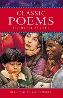Classic Poems to Read Aloud (Classic Collections), Berry, James; Mayhew, James [Illustrator]
