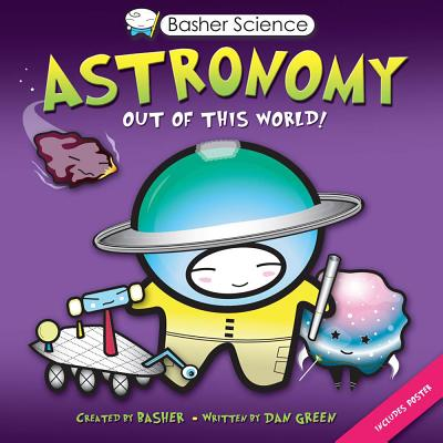 Image for Astronomy Out of This World! (Basher Science)