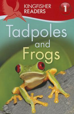 Kingfisher Readers L1: Tadpoles and Frogs, Feldman, Thea