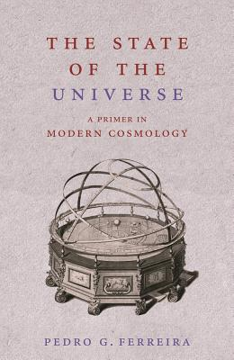 Image for State of the Universe, the : a Primer in Modern Cosmology