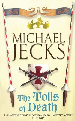 The Tolls of Death (Knights Templar), Michael Jecks