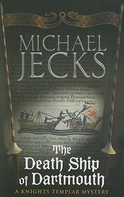The Death Ship of Dartmouth (Knights Templar), Michael Jecks