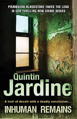 Inhuman Remains, Jardine, Quintin
