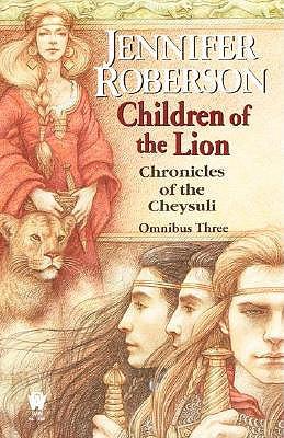 Children of the Lion: Cheysuli Omnibus #3, Jennifer Roberson