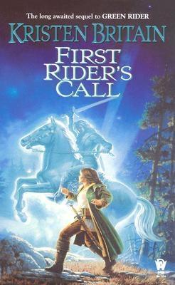 First Rider's Call (Green Rider, Book 2), Kristen Britain