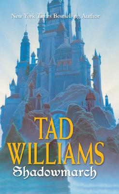 Shadowmarch: Volume I, Tad Williams