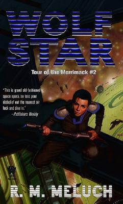 Wolf Star (Tour of the Merrimack #2), R.M. Meluch