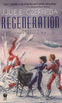 Regeneration: Species Imperative #3, Czerneda, Julie E.