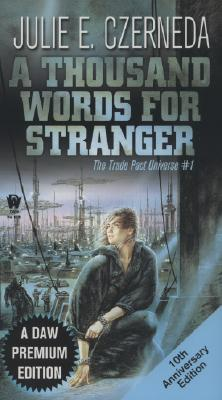 """A Thousand Words For Stranger (10th Anniversary Edition), """"Czerneda, Julie E."""""""