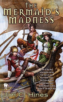 The Mermaid's Madness (PRINCESS NOVELS), Jim C. Hines