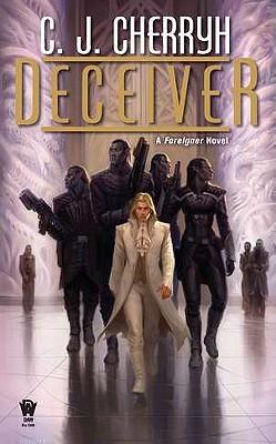 Deceiver: Book Eleven of Foreigner, Cherryh, C. J.