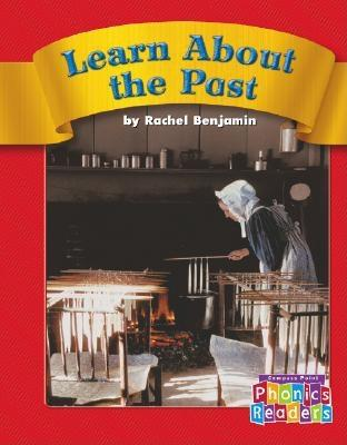 Image for Learn About the Past (Compass Point Phonics Readers-Level A)