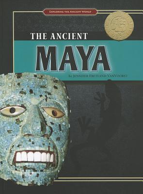 The Ancient Maya (Exploring the Ancient World), Fretland VanVoorst, Jennifer