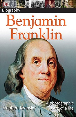 Benjamin Franklin (DK Biography), Stephen Krensky