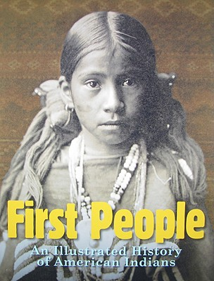 Image for First People: An Illustrated History of American Indians
