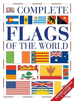 Image for Complete Flags of the World (Dk Atlases)