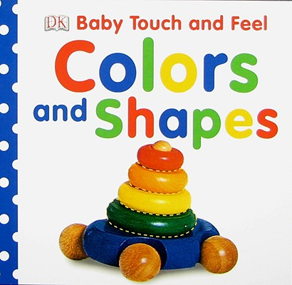 Image for Baby Touch and Feel: Colors and Shapes