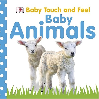 Image for Baby Touch and Feel: Baby Animals (BABY TOUCH & FEEL)