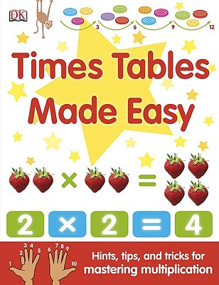 Image for Times Tables Made Easy: Hints, Tips, and Tricks for Mastering Multiplication
