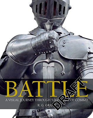 Image for Battle: A Visual Journey Through 5,000 Years of Combat