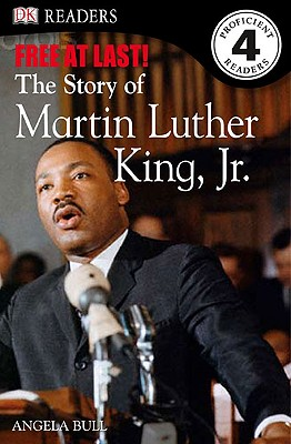 DK Readers: Free At Last: The Story of Martin Luther King, Jr., Angela Bull