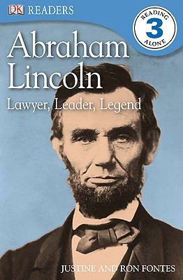 DK Readers: Abraham Lincoln: Lawyer, Leader, Legend, Justine Fontes