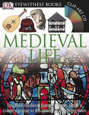 Medieval Life (DK Eyewitness Books), Andrew Langley