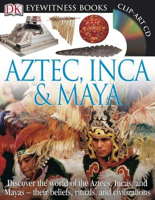 Aztec, Inca & Maya (DK Eyewitness Books), DK Publishing (Author)