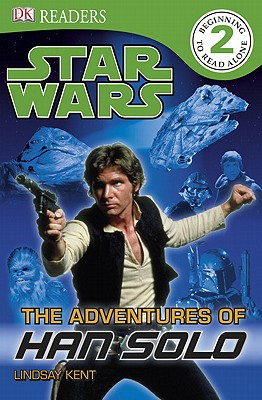 DK Readers: Star Wars: The Adventures of Han Solo, Lindsay Kent