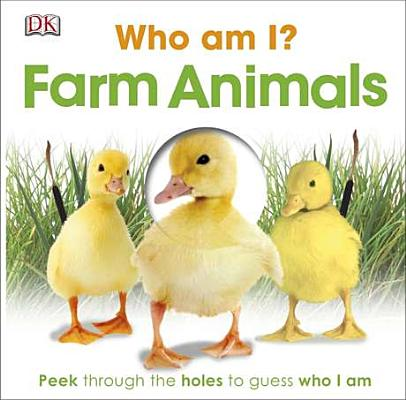 Image for Who Am I? Farm Animals: Peek Through the Holes to Guess Who I Am