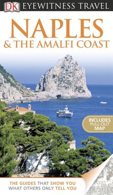 DK Eyewitness Travel Guide: Naples  &  The Amalfi Coast, Birmingham, Brenda