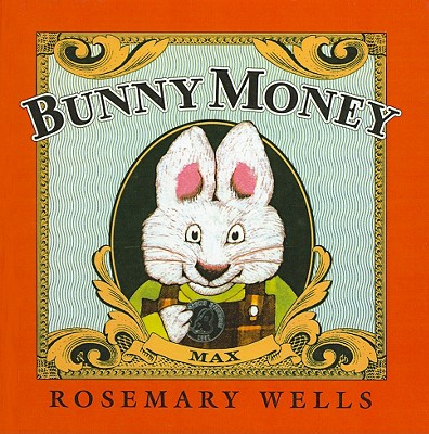 Bunny Money (Max and Ruby Picture Books (Prebound)), Wells, Rosemary