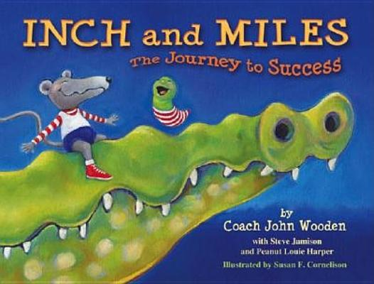 Inch and Miles: The Journey to Success, John R. Wooden
