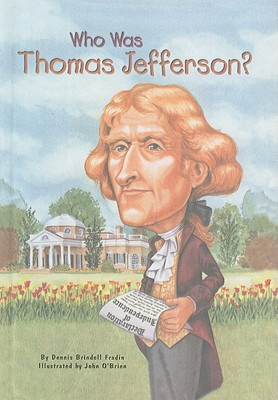 Who Was Thomas Jefferson?, Fradin, Dennis Brindell