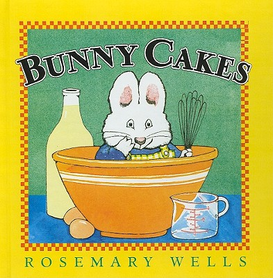Bunny Cakes (Max and Ruby (Prebound)), Wells, Rosemary