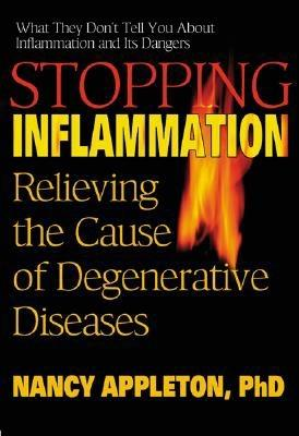 Image for Stopping Inflammation: Relieving the Cause of Degenerative Diseases