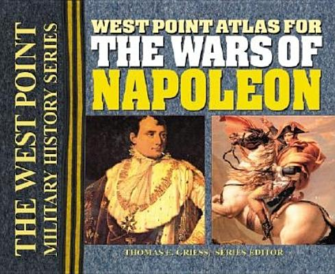 Atlas for the Wars of Napoleon (West Point Military History)