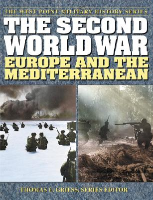 Image for The Second World War: Europe and the Mediterranean (The West Point Military History Series)
