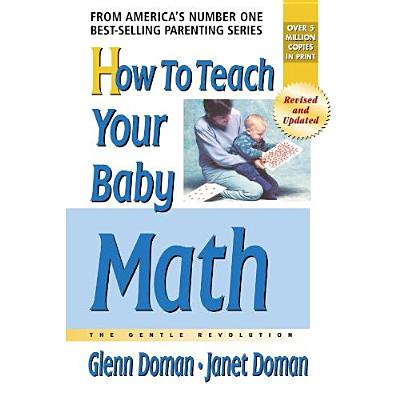 How to Teach Your Baby Math (The Gentle Revolution Series), Doman, Glenn; Doman, Douglas; Doman, Janet