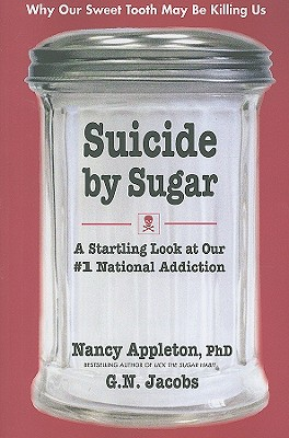 Image for Suicide by Sugar: A Startling Look at Our #1 National Addiction