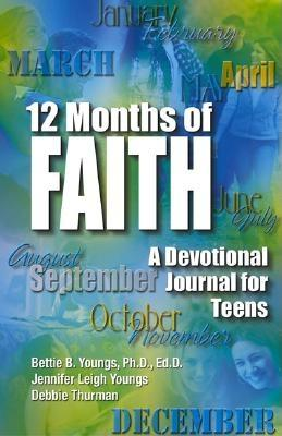 Image for 12 Months Of Faith: A Devotional Journal for Teens