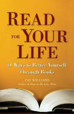 Image for Read for Your Life: 11 Ways to Better Yourself Through Books