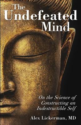 Image for Undefeated Mind: On the Science of Constructing an Indestructible Self
