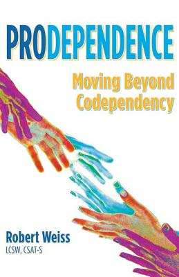 Image for Prodependence: Moving Beyond Codependency