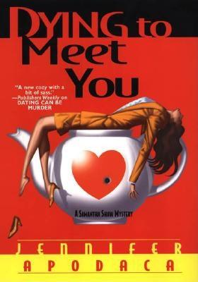 Image for Dying To Meet You: A Samantha Shaw Mystery (Samantha Shaw Mysteries)