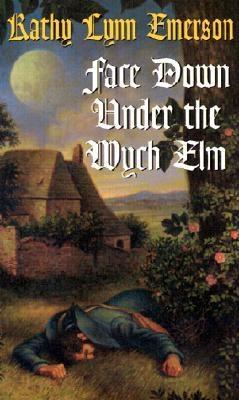 Face Down Under The Wych Elm, Emerson, Kathy Lynn
